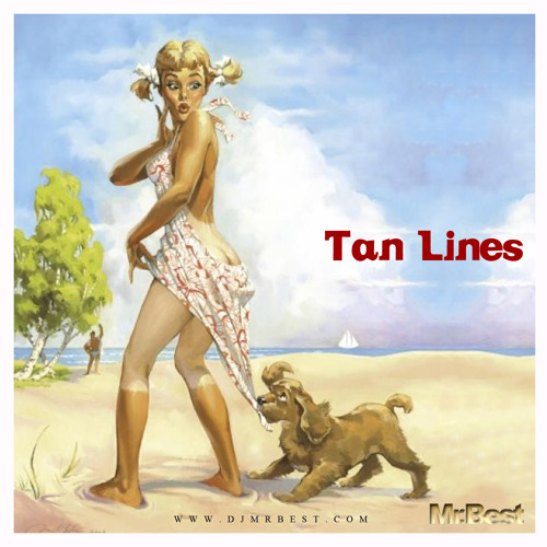 Mr.Best - Tan Lines (Mixtape)
