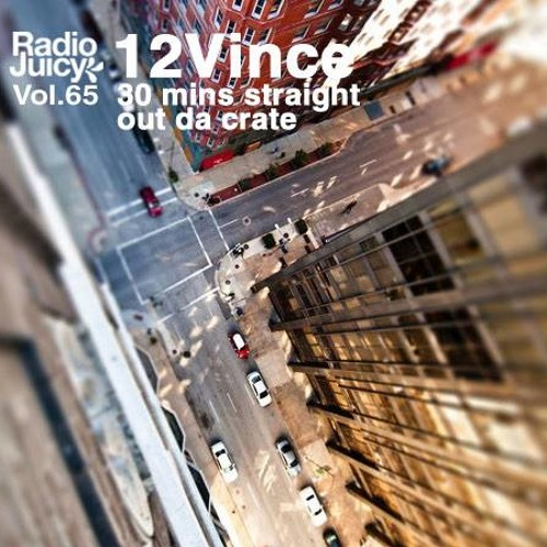 Radio Juicy Vol. 65 (30 mins straight out da crate by 12Vince)