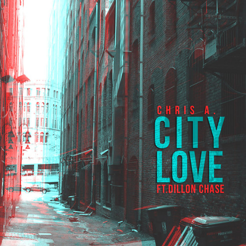 Chris A. - City Love (feat. Dillon Chase)