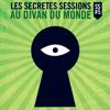LES SECRETES SESSIONS #5 AU DIVAN DU MON
