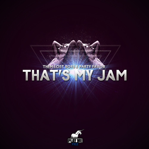 That's My Jam - Them Lost Boys x Party Favor