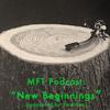 MFT Podcast: New Beginnings