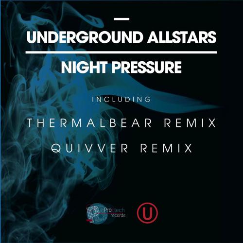 Underground Allstars - Night Pressure - Quivver Remix  - SC Edit