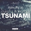 Wake me Up Tsunami (Mashup) (FREE DOWNLOAD EXTENDED V.)