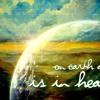 As It Is In Heaven...