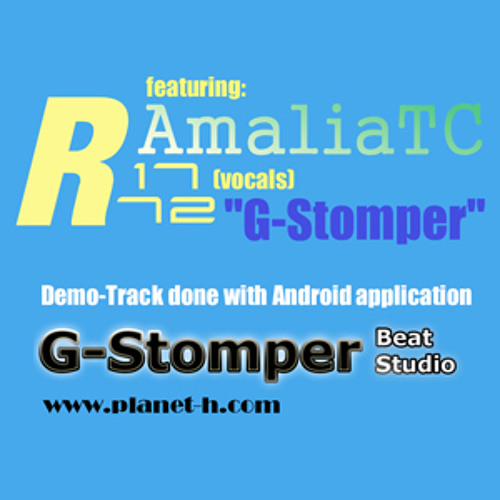 G-Stomper -- Collaboration --  R1772 (music and lyrics)& AmaliaTC(vocals)