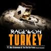 Raekwon- T.U.R.K.E.Y. Ft Mic Geronimo & The Kid Daytona (Prod By RoadsArt)