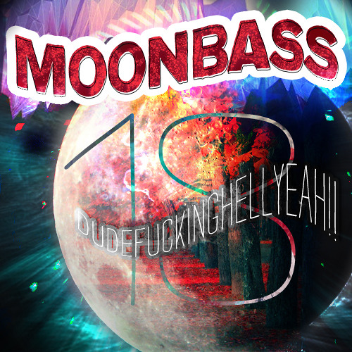 MOONBASS 18 )'( DFHY13!!