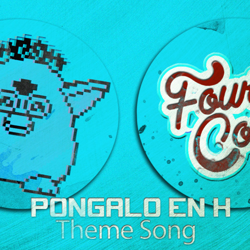 Póngalo en H Theme Song - Fourth Core