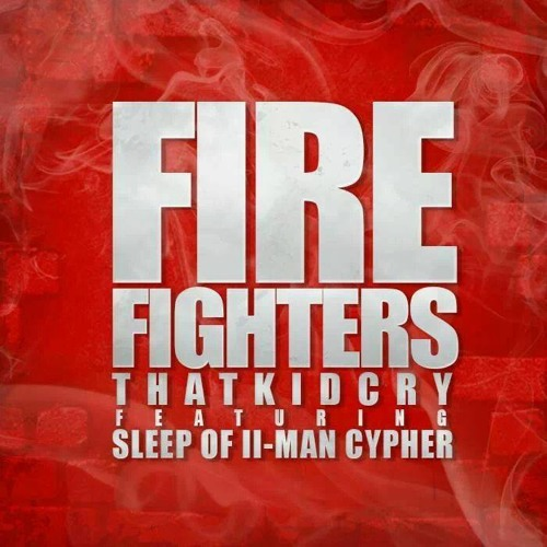 Firefighters- ThatKidCry ft. Sleep [Prod. by Ebcott]