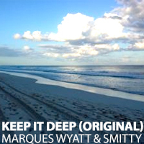 Keep it Deep (Original)- Marques & Smitty