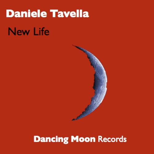 Daniele Tavella - New Life (Dancing Moon Records)