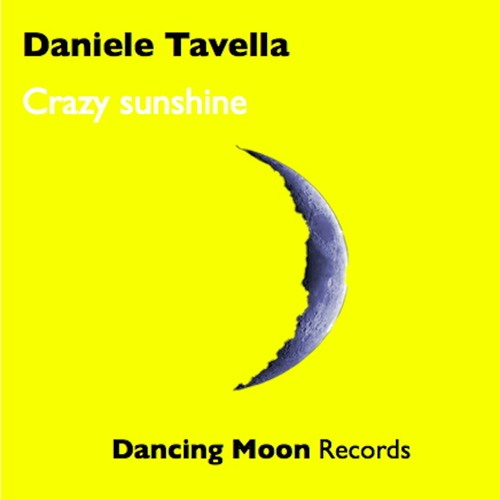 Daniele Tavella - Crazy sunshine (Dancing Moon Records)