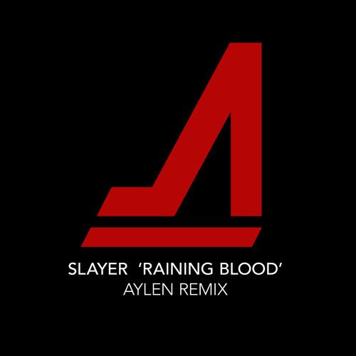 Slayer - Raining Blood (Aylen Remix)