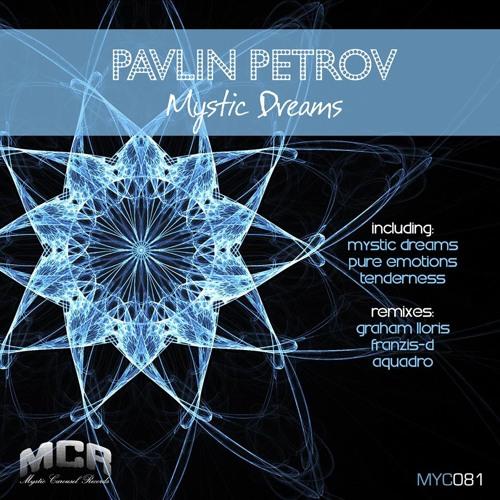 Pavlin Petrov - Mystic Dreams (Graham Lloris Remix)