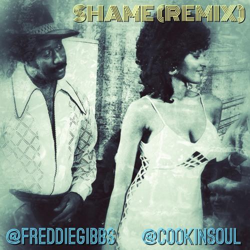 Freddie Gibbs - Shame (Cookin Soul remix)