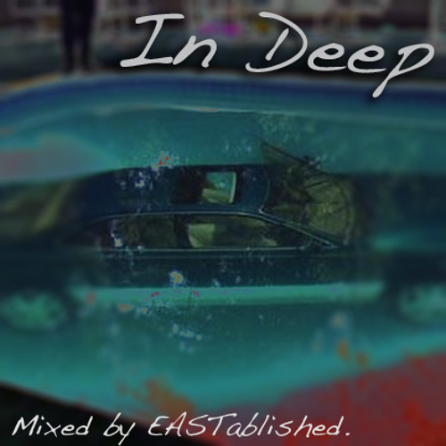 In Deep (Mixed by EASTablished)