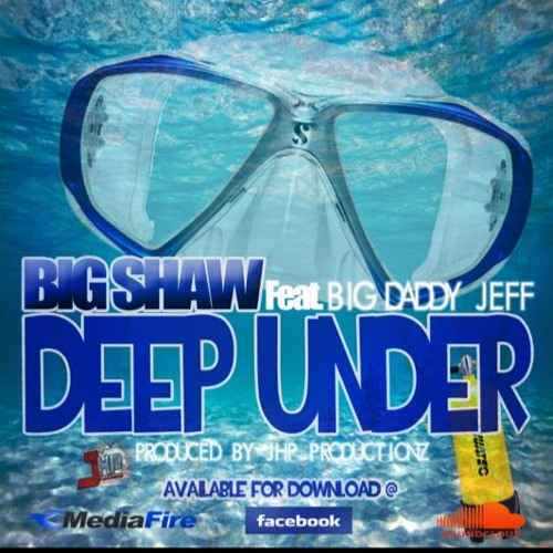 """Deep Under"" BigShaw ft.Big Daddy Jeff  (JHP Production)"