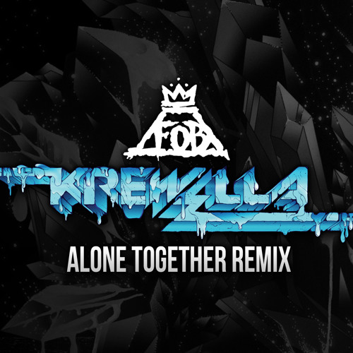 Fall Out Boy- Alone Together (Krewella Remix)