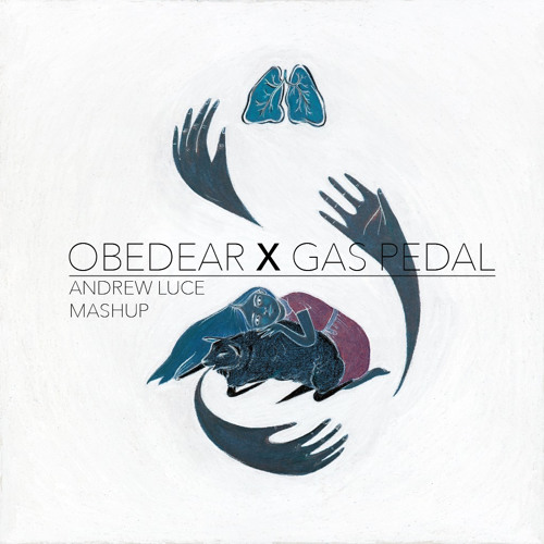OBEDEAR X GAS PEDAL (Andrew Luce Mashup)