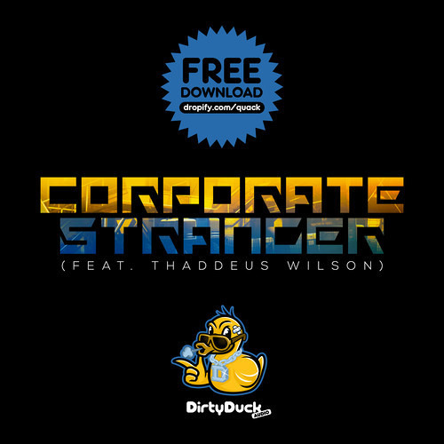 [FREE DOWNLOAD] Stranger (Feat. Thaddeus Wilson) - Corporate [BEATPORT TOP 20- GLITCH HOP]