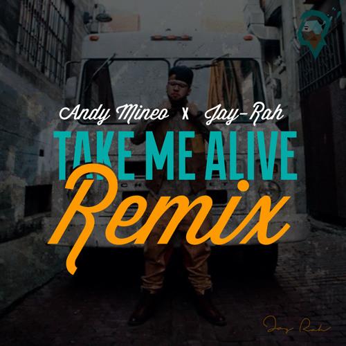 Take Me Alive (Remix) Prod. by Jay-Rah
