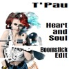T'Pau - Heart and Soul (Boomstick Edit) (free dl)