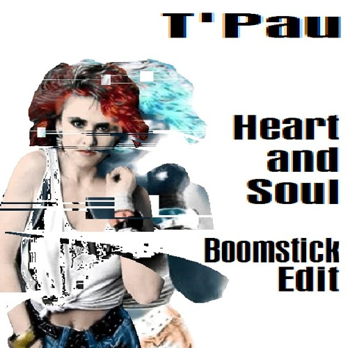 T'Pau - Heart and Soul (Boomstick Edit)