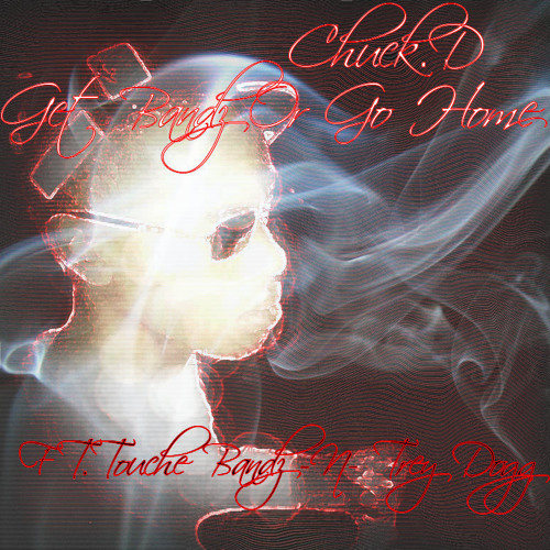 Get Bandz Or Go Home-ChuCk.D,,Ft..Touche Bandz N Trey Dogg.Produced By Touche Beat By Touche