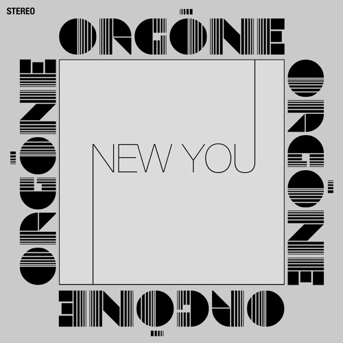 Orgone - New You (Free Download)
