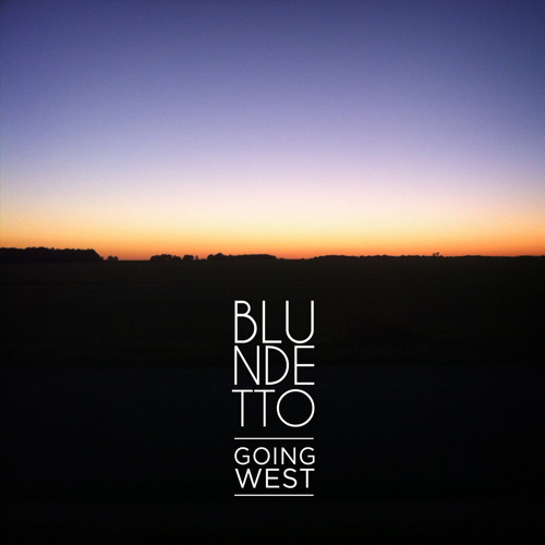 Blundetto - Going West