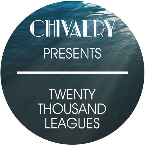 Chivalry Presents // Twenty Thousand Leagues