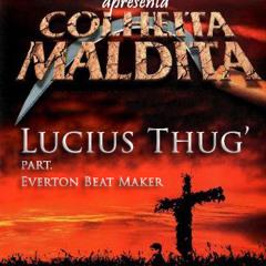 Lucius Thug - Colheita Maldita part. Everton Beat Maker