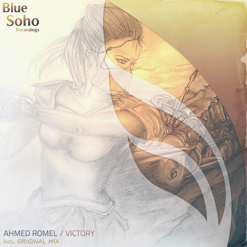 Ahmed Romel - Victory (Original Mix) [Blue Soho Recordings]