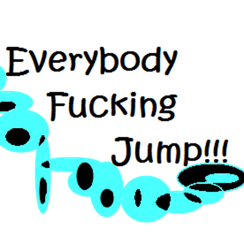 Dpmv everybody fucking jump
