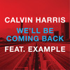 Calvin Haris feat Example - We'll Be Comming Back (Hunney Mix) Radio Edit.mp3