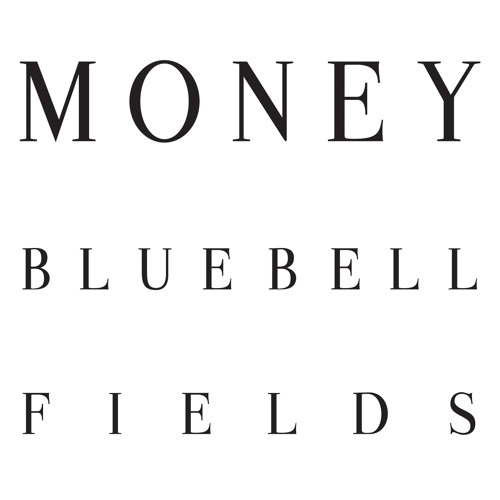 MONEY - Bluebell Fields (Illum Sphere Remix)