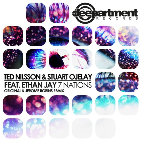 Ted Nilsson, Stuart Ojelay feat. Ethan Jay - 7 Nations (Jerome Robins Mix) - DEEPARTMENT RECORDS
