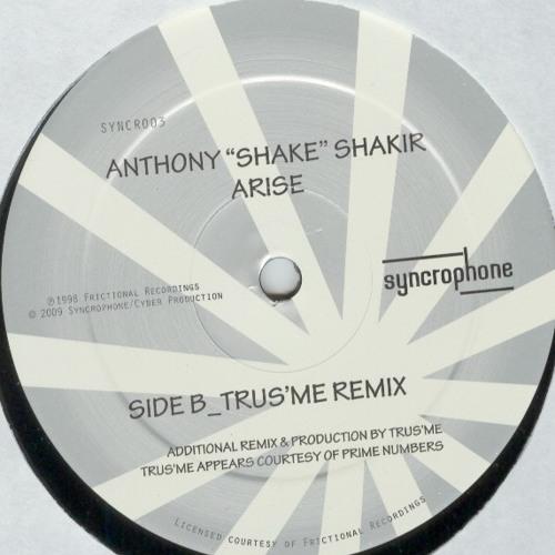 """Anthony """"Shake"""" Shakir- Arise (Trus'me Remix)"""