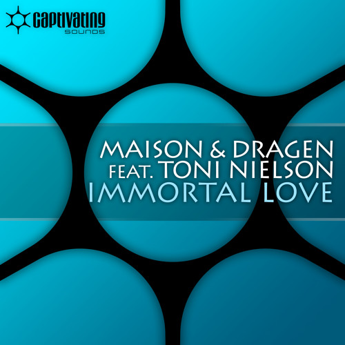 Maison & Dragen feat Toni Nielson - Immortal Love (Radio Edit) PREVIEW // Release: September 23
