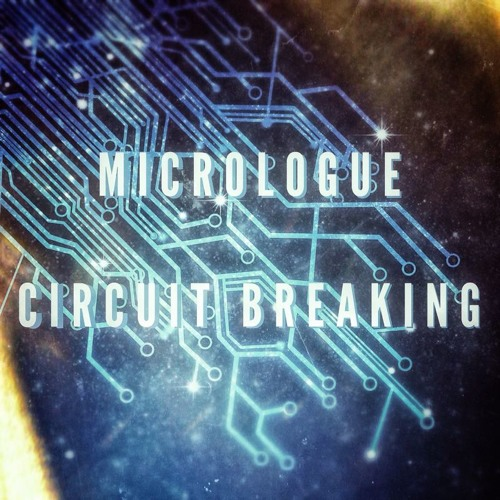 Micrologue - Circuit Breaking (Original Mix) FREE DOWNLOAD