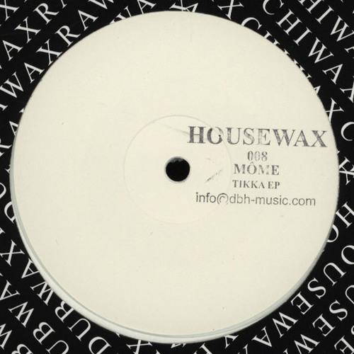 MÔME - Tikka EP - Housewax008