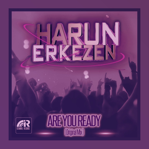 HARUN ERKEZEN - ARE YOU READY 2013 OFFICAL TEASER (ISTANBUL RECORDS)