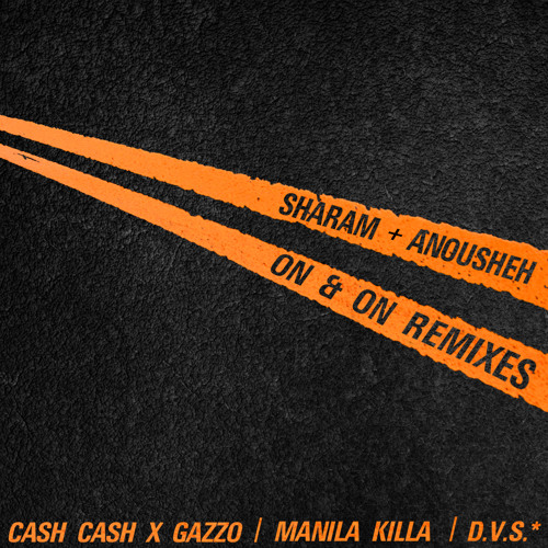 Sharam & Anousheh - On & On (Cash Cash X Gazzo Remix) PREVIEW