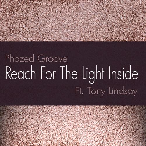 Ft. Tony LIndsay - Reach For The Light Inside (Clip)