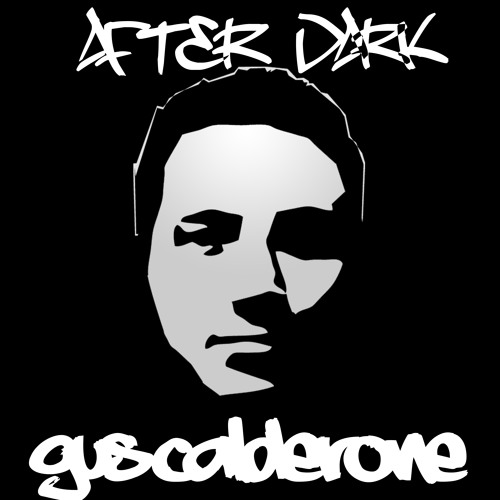 "Gus Calderone ""After Dark"" Vol. 18   End Of Summer Sessions"