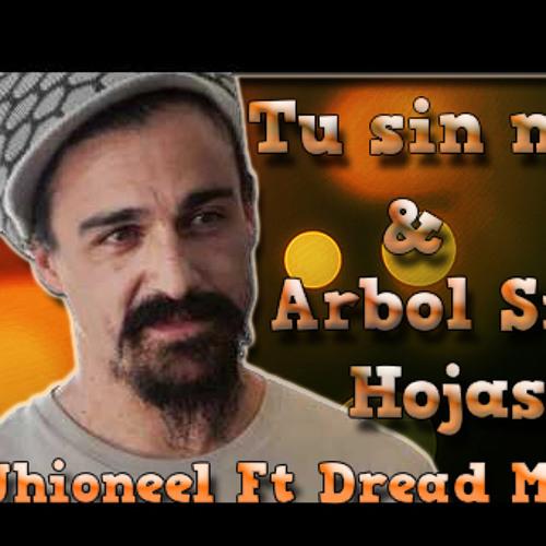 Arbol Sin Hojas & TU SIN MI DJJHIONEEL