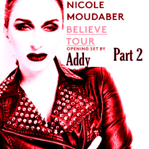 ADDY LIVE  (OPENING SET FOR NICOLE MOUDABER MAY 2013) PART 2