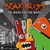 AZAX•BLiSS - The Weird & The Wacky (Preview)