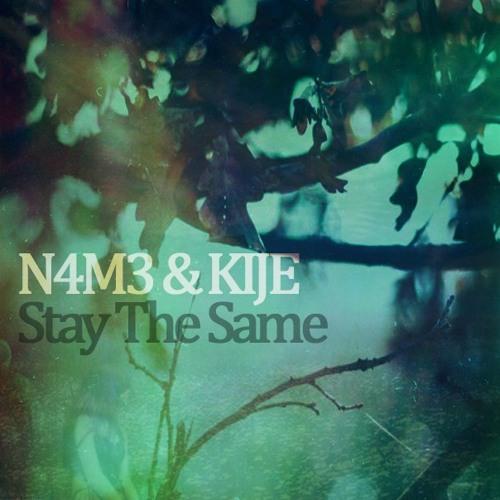 N4M3 & KIJE - Stay The Same [FREE]